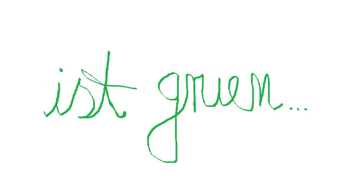 ist gruen-das Leben ist gruen-Natur ist gruen